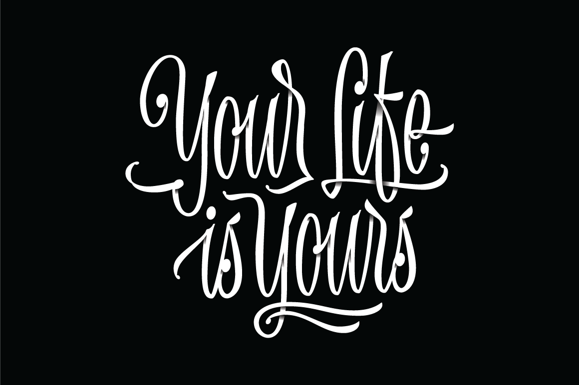"""Your life is yours"" Vector lettering"